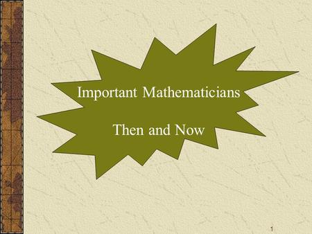 Important Mathematicians Then and Now