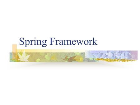 "Spring Framework. Spring Overview Spring is an open source layered Java/J2EE application framework Created by Rod Johnson Based on book ""Expert one-on-one."