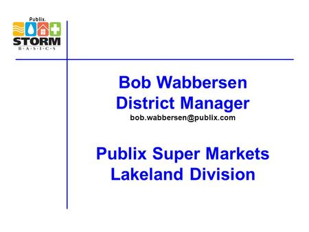 Bob Wabbersen District Manager bob.