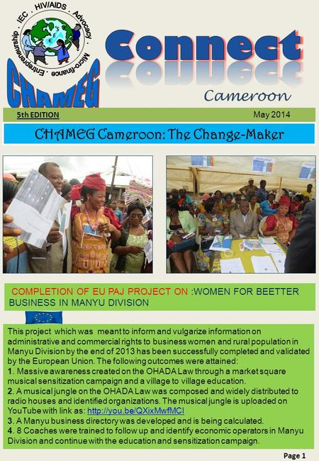 $ £ € 5th EDITION May 2014 CHAMEG Cameroon: The Change-Maker Page 1 COMPLETION OF EU PAJ PROJECT ON :WOMEN FOR BEETTER BUSINESS IN MANYU DIVISION This.