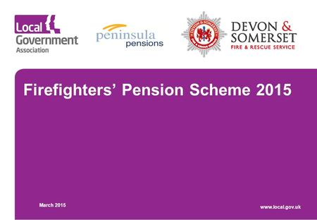 Firefighters' Pension Scheme 2015 March 2015 www.local.gov.uk.