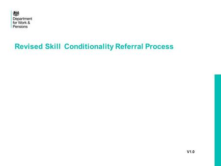 V1.0 Revised Skill Conditionality Referral Process.