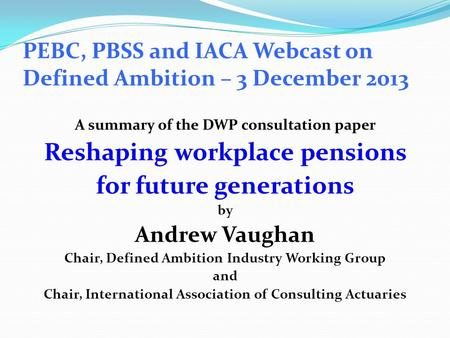 PEBC, PBSS and IACA Webcast on Defined Ambition – 3 December 2013