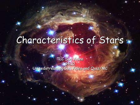 Characteristics of Stars TLC Sun Video 14.10 Unitedstreaming Sun Video and Quiz/MC.