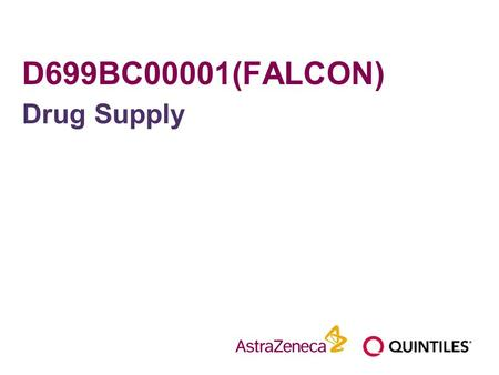 D699BC00001(FALCON) Drug Supply.