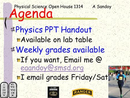 Physical Science Open House 1314 A Sandoy Agenda Physics PPT Handout Available on lab table Weekly grades available If you want,