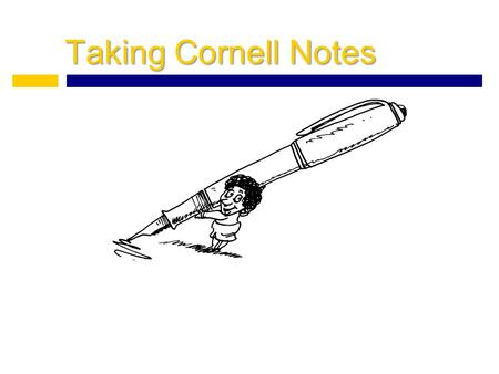 Taking Cornell Notes. Essential Question: How will Cornell notes help you be a more successful student?