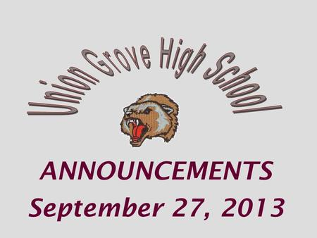 ANNOUNCEMENTS September 27, 2013. Student Council meeting TODAY at 7:30am in room 226 *Any interested student is invited to attend.