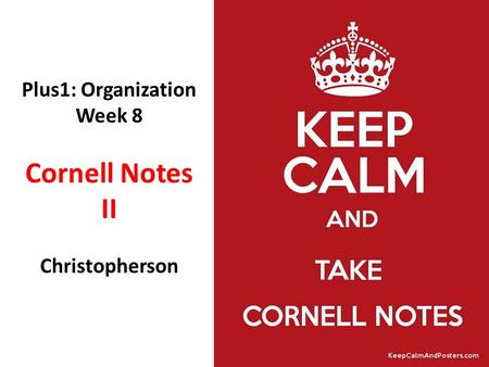 Plus1: Organization Week 8 Cornell Notes II Christopherson.