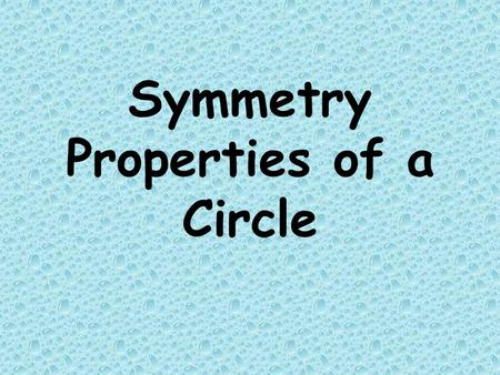 Symmetry Properties of a Circle