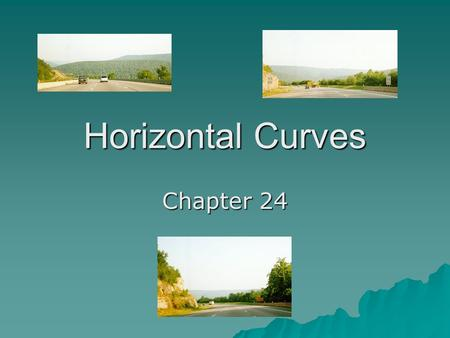Horizontal Curves Chapter 24. Types of Circular Curves Simple Curve Compound Curves Broken-Back Curves Reverse Curves Broken-Back Curves should be avoided.