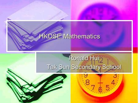 HKDSE Mathematics Ronald Hui Tak Sun Secondary School.