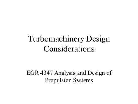 Turbomachinery Design Considerations