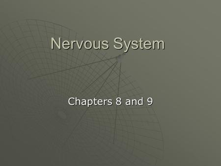 Nervous System Chapters 8 and 9. MIT Neuropathology Pics.