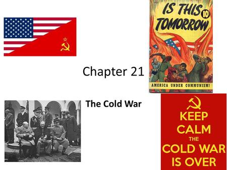 Chapter 21 The Cold War. Create an attention getting Headline!
