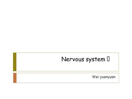 Nervous system Ⅳ Wei yuanyuan. Control of motor function  Spinal cord  Brain stem  Cerebellum  Cerebral cortex.
