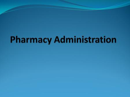 Pharmacy Administrator: Manager / Adminstrator for Pharmacies Research Leader for: oUoUniversities oHoHealth Insurance oPoPharmaceutical Companies.