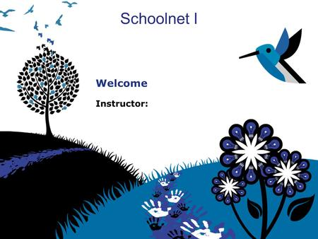 Schoolnet I Welcome Instructor:. Learning Goals At the end of this workshop, you will understand how to: Create, share, and search for assessment items.