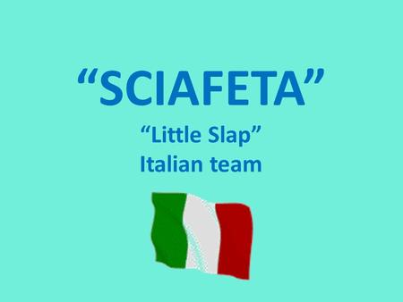 """SCIAFETA"" ""Little Slap"" Italian team. TREVISO PLAYING CARDS To play ""Sciafeta"" in Italy we use a type of cards from the city of Treviso: the Trevigiane"