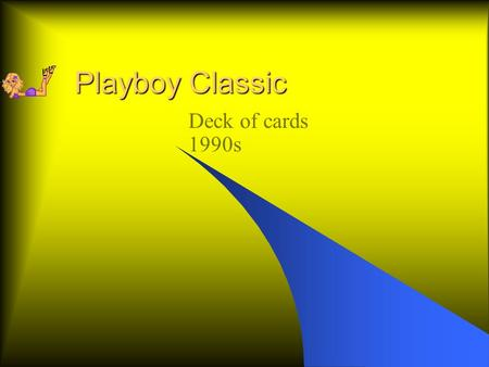 Playboy Classic Deck of cards 1990s. Playmates of 90's 1990-94.