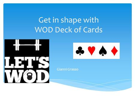 Get in shape with WOD Deck of Cards Gianni Grasso.