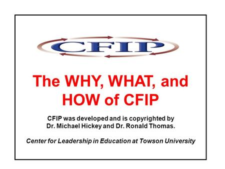 The WHY, WHAT, and HOW of CFIP
