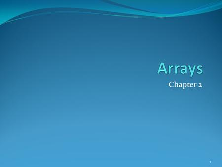 Chapter 2 1. Arrays Array: a set of index and value Data structure For each index, there is a value associated with that index. Eg. int list[5]: list[0],