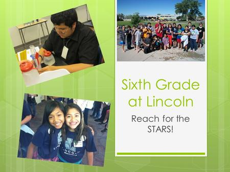 Sixth Grade at Lincoln Reach for the STARS!. Mornings are full of learning!  We change classes in the morning.  Mrs. Timpke teaches Social Studies.