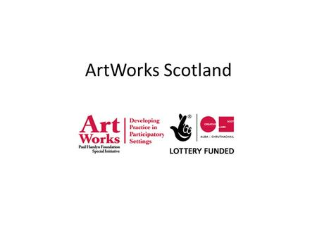 ArtWorks Scotland. ArtWorks The ArtWorks initiative is a workforce scheme that seeks to meet the needs of artists at different stages in their careers.