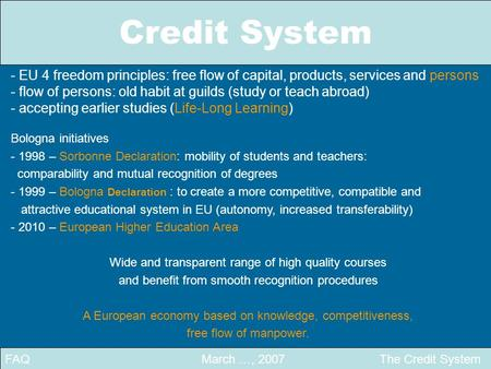 Credit System FAQ March …, 2007 The Credit System - EU 4 freedom principles: free flow of capital, products, services and persons - flow of persons: old.