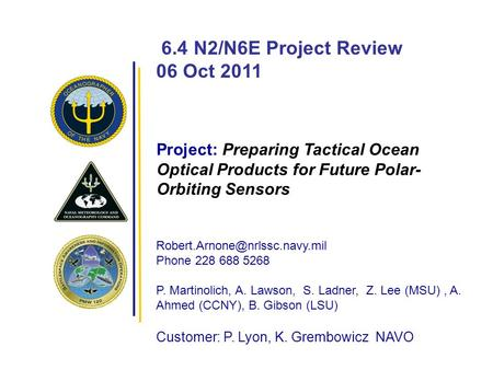 6.4 N2/N6E Project Review 06 Oct 2011 Project: Preparing Tactical Ocean Optical Products for Future Polar- Orbiting Sensors