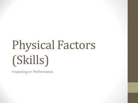 Physical Factors (Skills) Impacting on Performance.