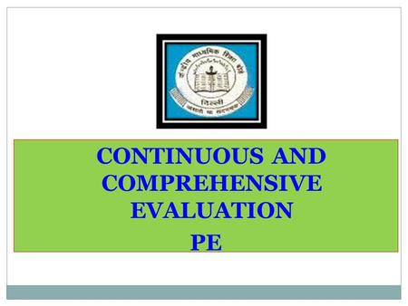 CONTINUOUS AND COMPREHENSIVE EVALUATION PE. This assessment will be entered once in a year on the basis of the descriptors  WORK EXPERIENCE  ART EDUCATION.