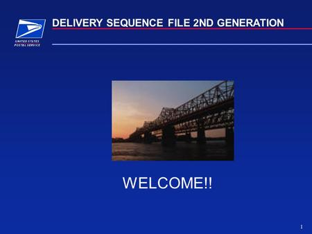 1 DELIVERY SEQUENCE FILE 2ND GENERATION WELCOME!!.