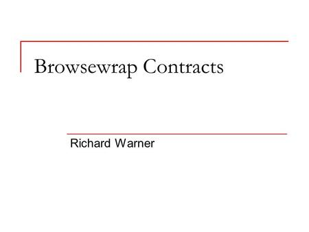 Browsewrap Contracts Richard Warner. Web sites typically contain an agreement defining the terms on which the web site may be used. In many cases, no.