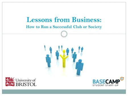 Lessons from Business: How to Run a Successful Club or Society.