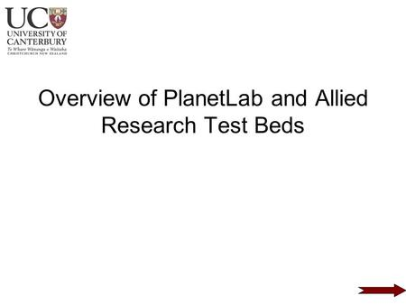 Overview of PlanetLab and Allied Research Test Beds.