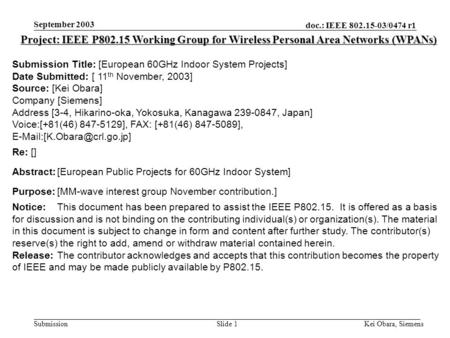 Doc.: IEEE 802.15-03/0474 r1 Submission September 2003 Kei Obara, SiemensSlide 1 Project: IEEE P802.15 Working Group for Wireless Personal Area Networks.