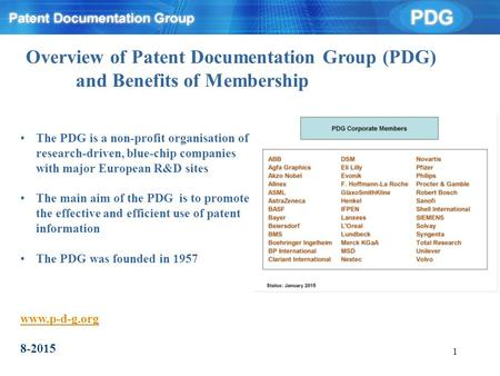 1 The PDG is a non-profit organisation of research-driven, blue-chip companies with major European R&D sites The main aim of the PDG is to promote the.