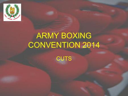 ARMY BOXING CONVENTION 2014 CUTS. WHY HEAD GUARDS REMOVED WITH NO TIME TO RE EDUCATE BOXERS AND COACHES TO ADJUST THEIR STYLE.