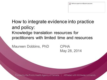 Follow  How to integrate evidence into practice and policy: Knowledge translation resources for practitioners with limited.