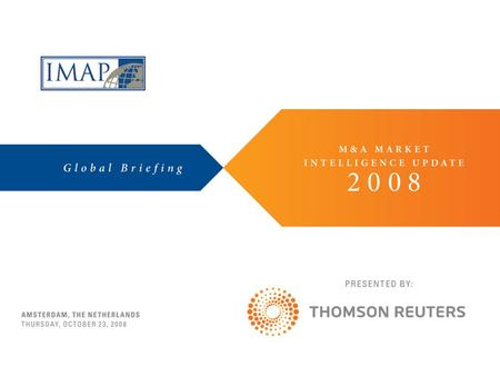 Worldwide M&A Activity down 28% over 2007 Source: Thomson Reuters.