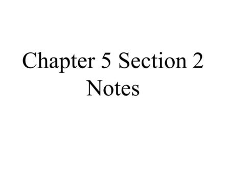 Chapter 5 Section 2 Notes.