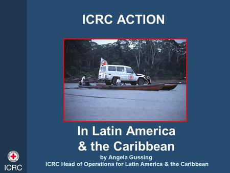ICRC Head of Operations for Latin America & the Caribbean