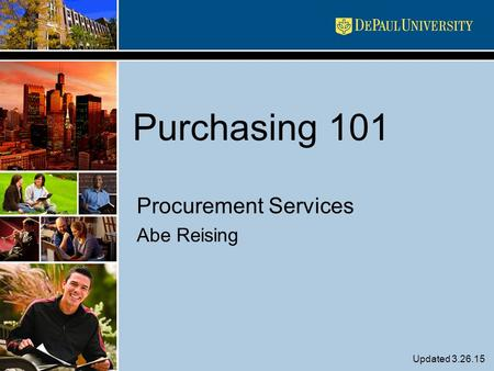 Purchasing 101 Procurement Services Abe Reising Updated 3.26.15.