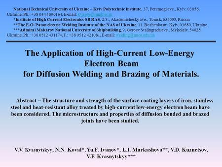 The Application of High-Current Low-Energy Electron Beam for Diffusion Welding and Brazing of Materials. Abstract – The structure and strength of the surface.