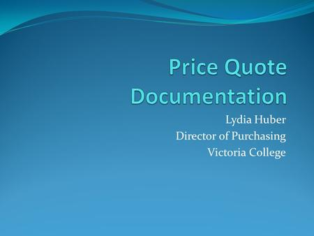 Lydia Huber Director of Purchasing Victoria College.