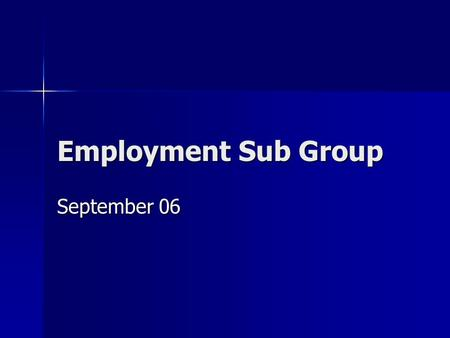 Employment Sub Group September 06. Who are we? Sue Graham – Learning Curve Sue Graham – Learning Curve Julian Hillman – Mencap Julian Hillman – Mencap.