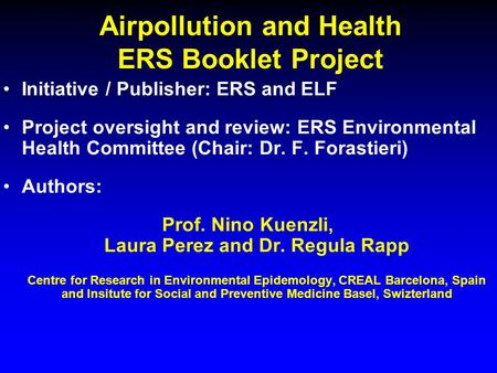 Airpollution and Health ERS Booklet Project Initiative / Publisher: ERS and ELF Project oversight and review: ERS Environmental Health Committee (Chair: