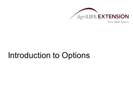 Introduction to Options. The Basics of Options  An option is an agreement between two parties, a buyer and a seller.  In the case of futures contract.